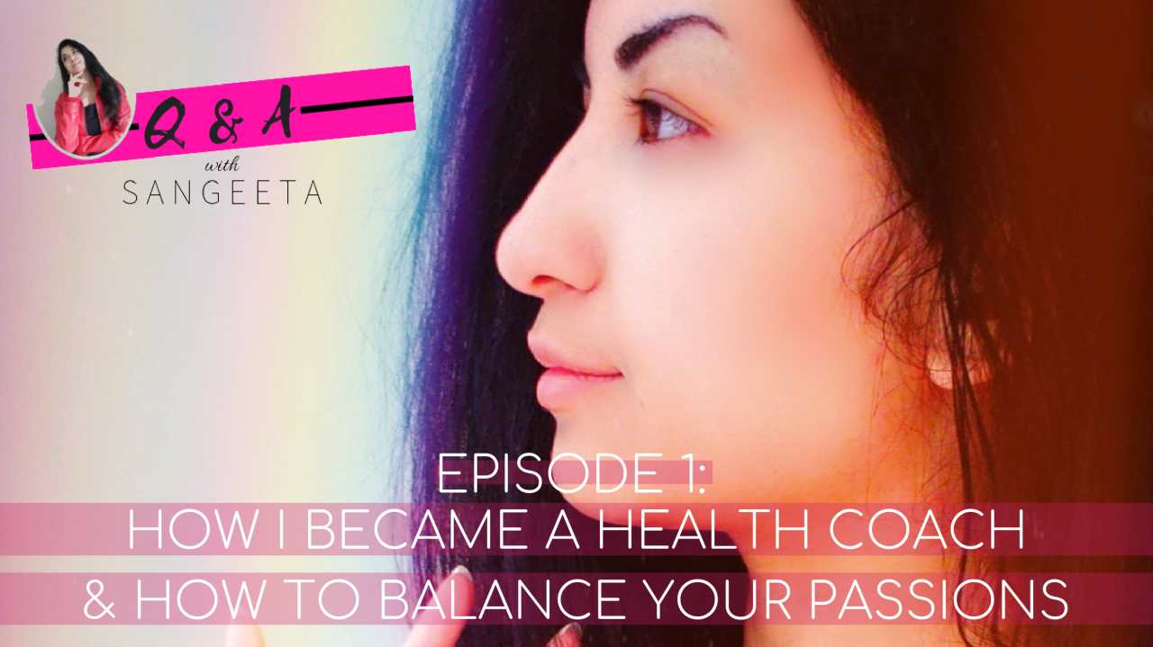How to Balance Your Passions & How I Became a Health Coach (2)-1